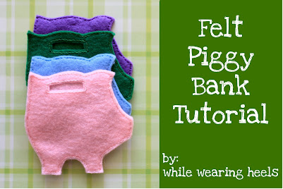 While Wearing Heels Felt Piggy Bank Tutorial
