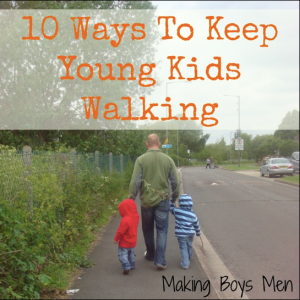 Making Boys Men 10 ways to keep young kids walking