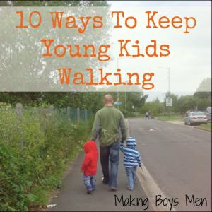 Making Boys Men 10 ways to keep young kids walking